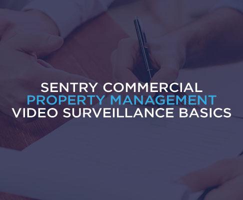 Sentry Commercial Property Management Video Surveillance Basics