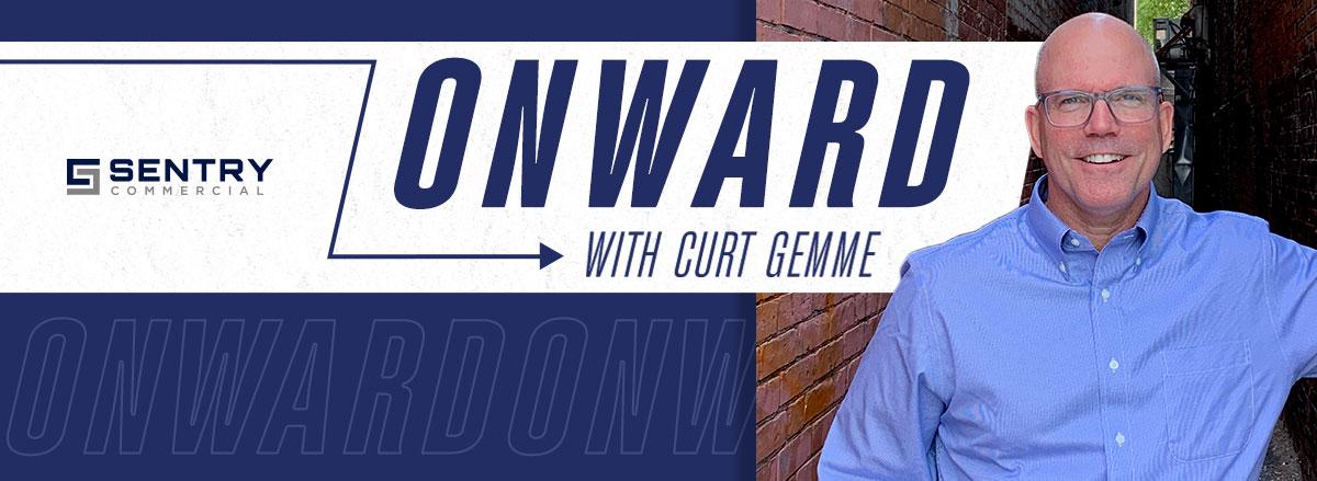 Onward with Curt Gemme